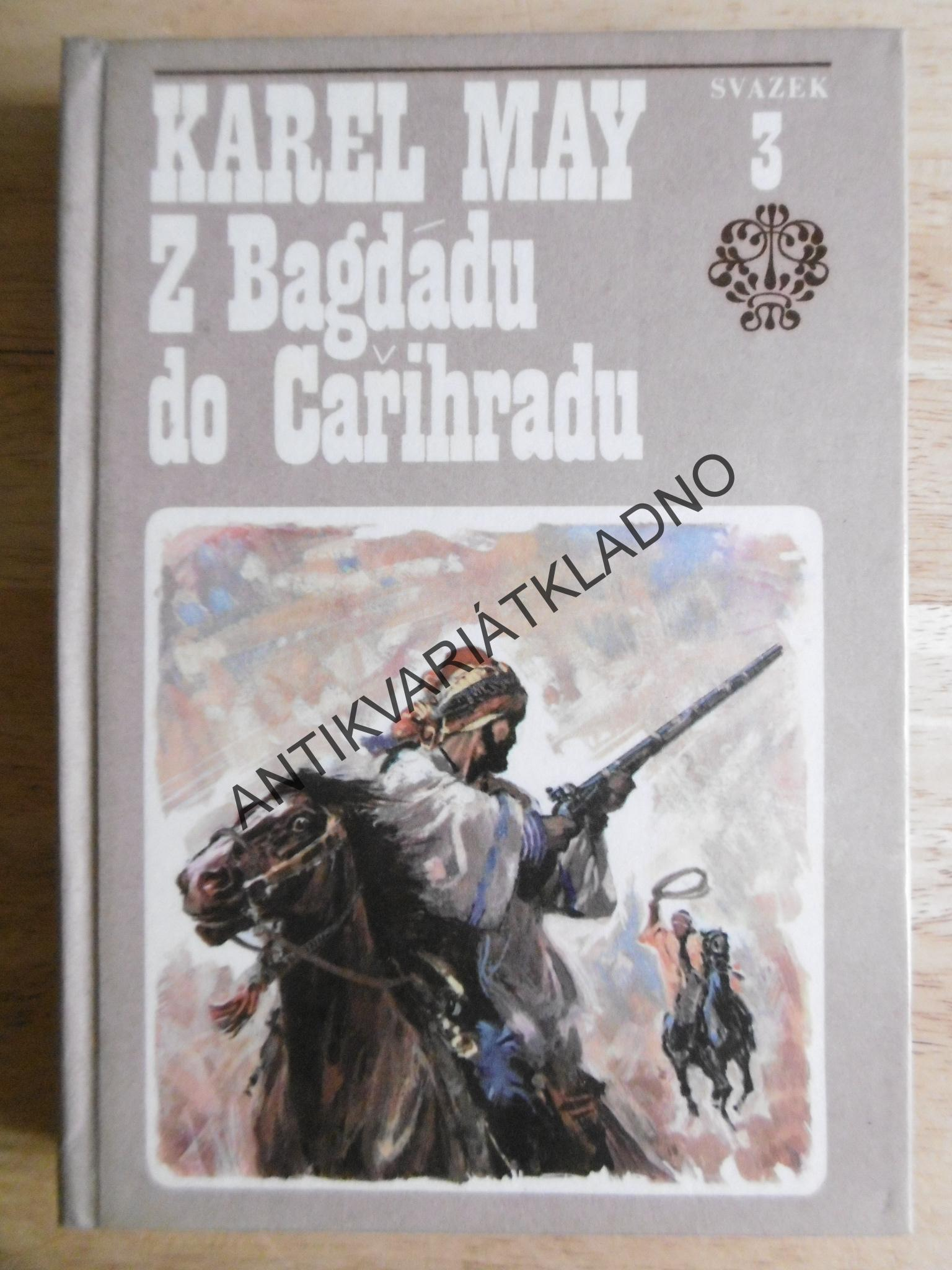 Z BAGDÁDU DO CAŘIHRADU, PADIŠÁH 3., KAREL MAY, **an