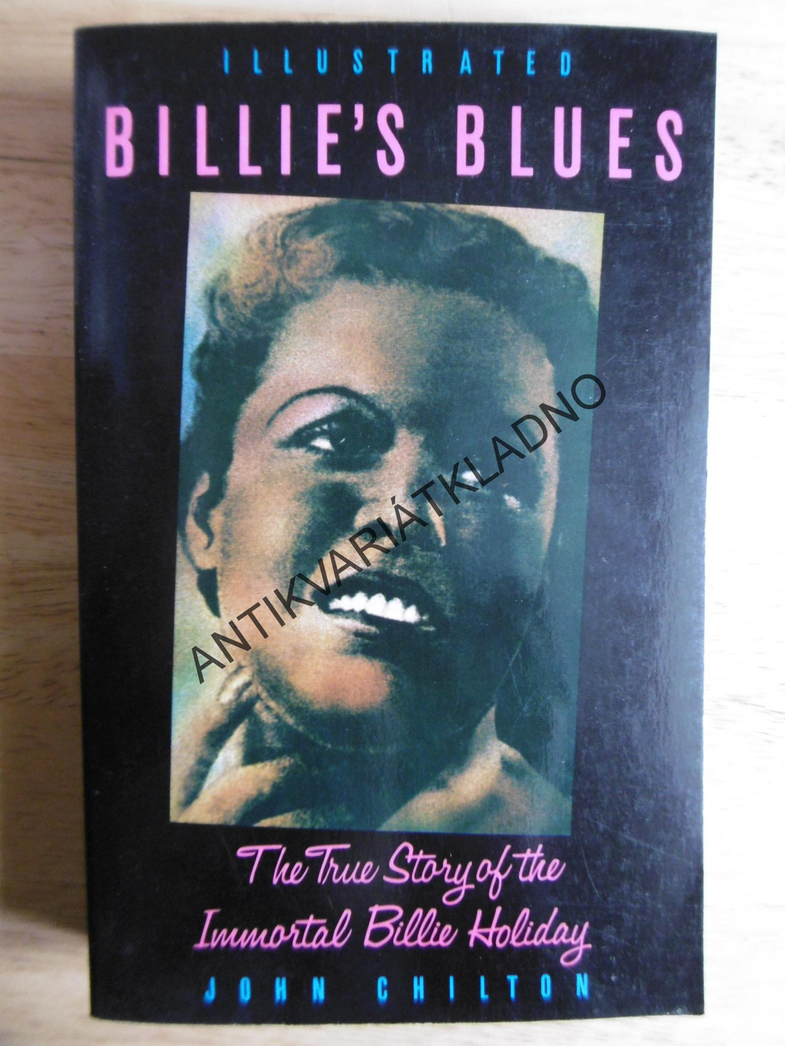 THE TRUE STORY OF THE IMMORTAL BILLIE HOLIDAY, BILLIE´S BLUES, ANGLICKY