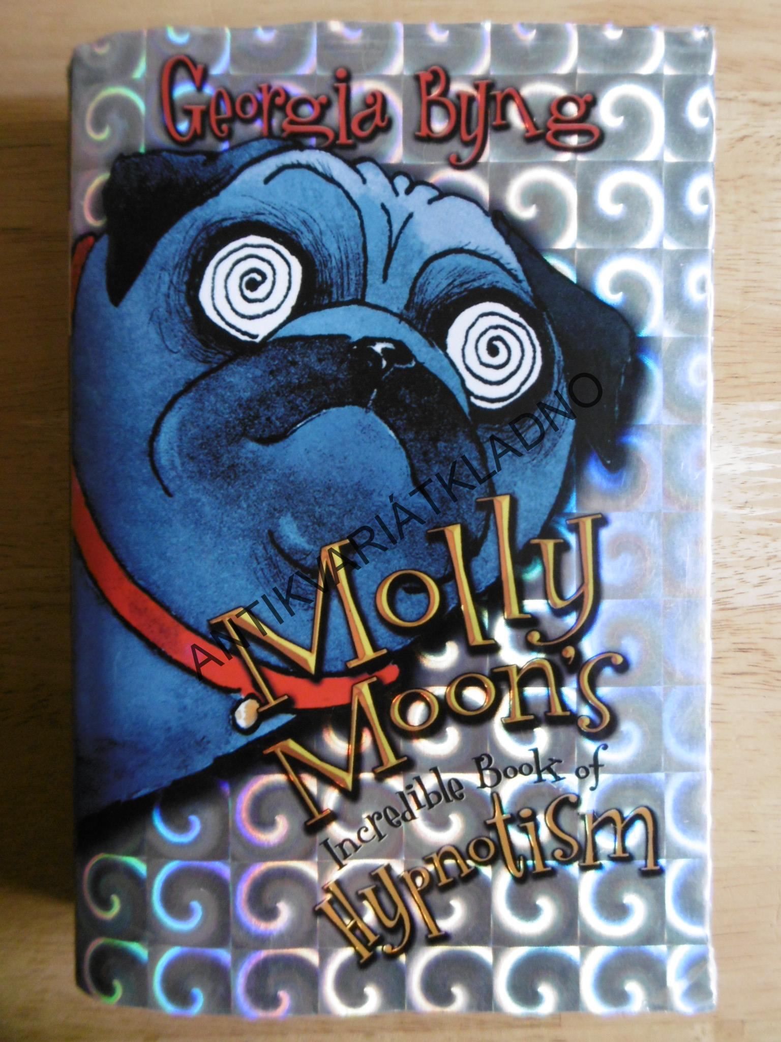 INCREDIBLE BOOK OF HYPNOTISM, MOLLY MOON´S, GEORGIA BYNS, ANGLICKY