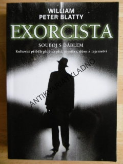 EXORCISTA, SOUBOJ S ĎÁBLEM, WILLIAM PETER BLATTY,