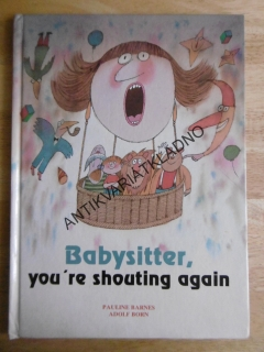 BABYSISTTER, YOU´RE SHOUTING AGAIN, PAULINE BARNES, ADOLF BORN, ANGLICKY