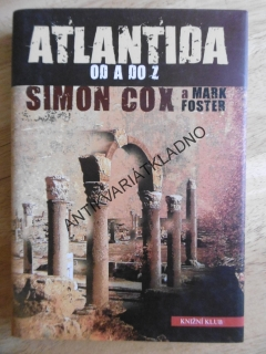 ATLANTIDA OD A DO Z, SIMON COX A MARK FOSTER, **an