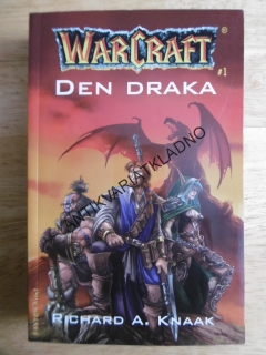 DEN DRAKA, WARCRAFT, RICHARD A.KNAAK